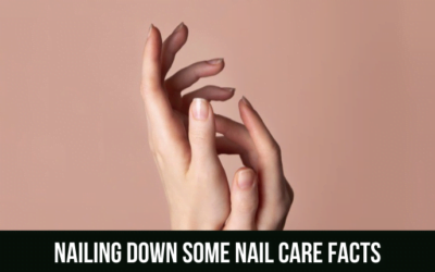 Nailing down some Nail Care Facts